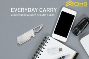 Everyday Carry: o Kit essencial para o seu dia-a-dia!